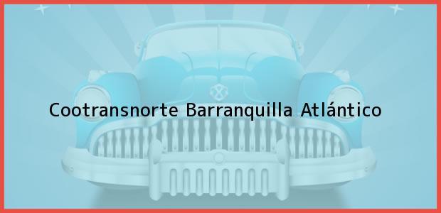 Teléfono, Dirección y otros datos de contacto para Cootransnorte, Barranquilla, Atlántico, Colombia