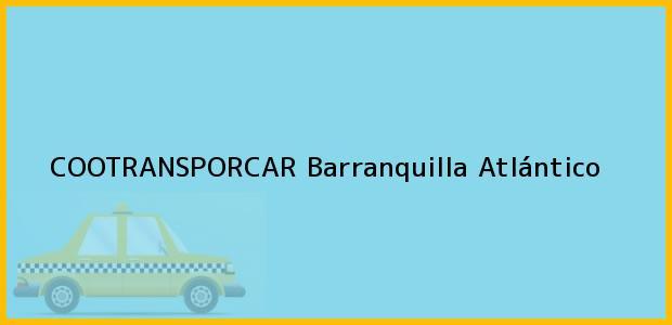 Teléfono, Dirección y otros datos de contacto para COOTRANSPORCAR, Barranquilla, Atlántico, Colombia