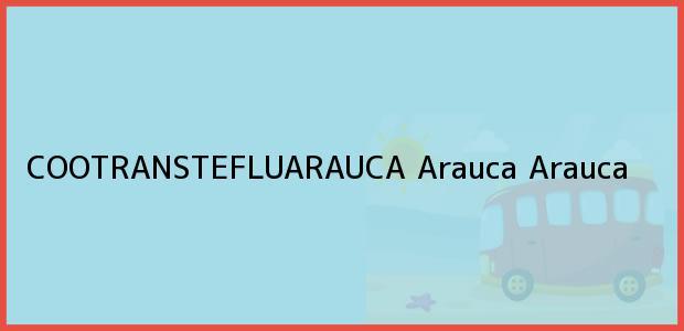 Teléfono, Dirección y otros datos de contacto para COOTRANSTEFLUARAUCA, Arauca, Arauca, Colombia