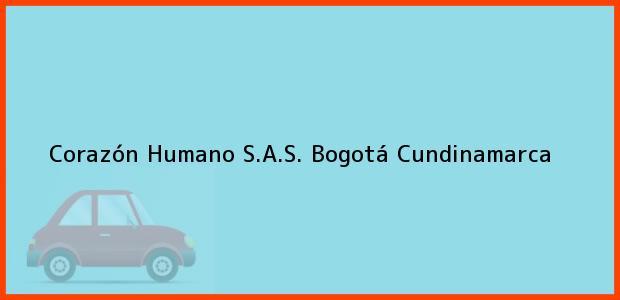 Teléfono, Dirección y otros datos de contacto para Corazón Humano S.A.S., Bogotá, Cundinamarca, Colombia