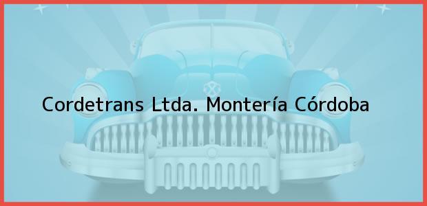 Teléfono, Dirección y otros datos de contacto para Cordetrans Ltda., Montería, Córdoba, Colombia