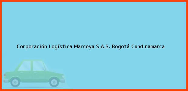 Teléfono, Dirección y otros datos de contacto para Corporación Logística Marceya S.A.S., Bogotá, Cundinamarca, Colombia