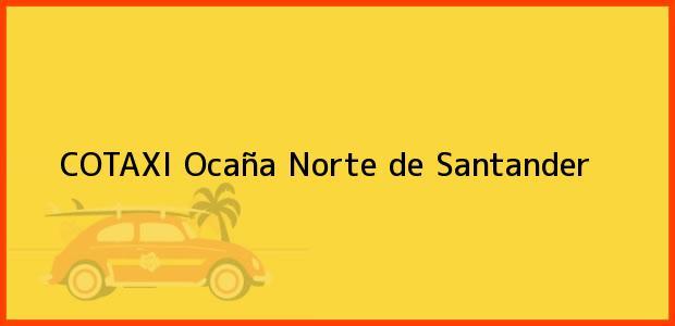 Teléfono, Dirección y otros datos de contacto para COTAXI, Ocaña, Norte de Santander, Colombia