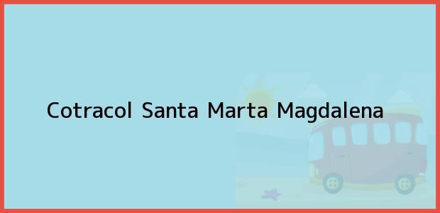 Teléfono, Dirección y otros datos de contacto para Cotracol, Santa Marta, Magdalena, Colombia