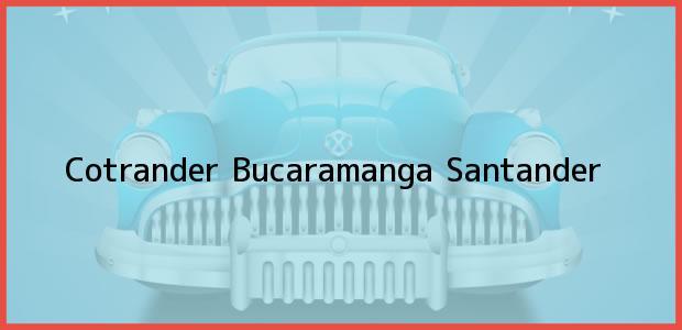 Teléfono, Dirección y otros datos de contacto para Cotrander, Bucaramanga, Santander, Colombia