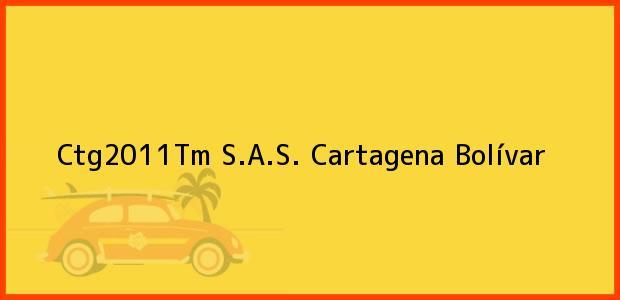 Teléfono, Dirección y otros datos de contacto para Ctg2011Tm S.A.S., Cartagena, Bolívar, Colombia