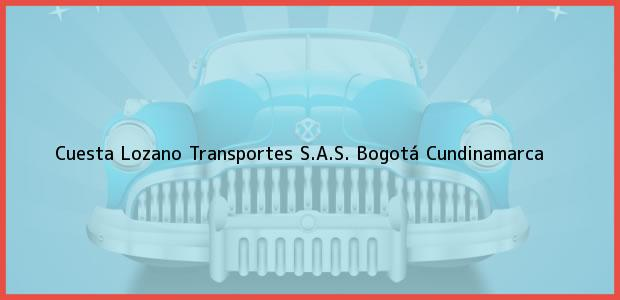 Teléfono, Dirección y otros datos de contacto para Cuesta Lozano Transportes S.A.S., Bogotá, Cundinamarca, Colombia