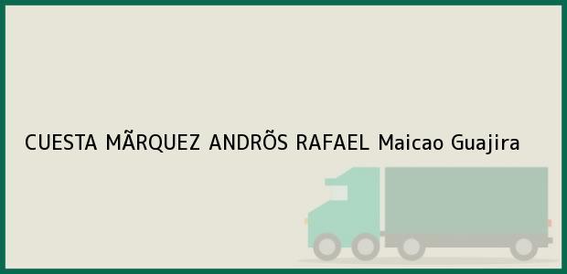 Teléfono, Dirección y otros datos de contacto para CUESTA MÃRQUEZ ANDRÕS RAFAEL, Maicao, Guajira, Colombia