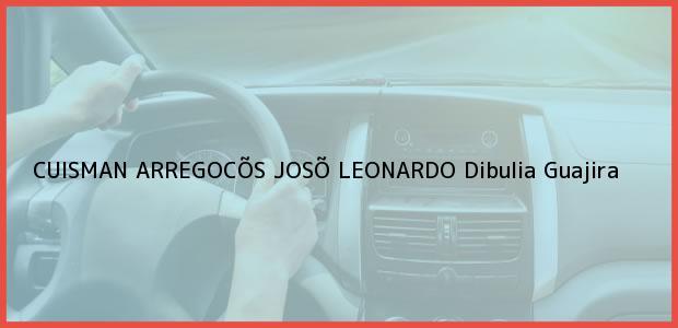 Teléfono, Dirección y otros datos de contacto para CUISMAN ARREGOCÕS JOSÕ LEONARDO, Dibulia, Guajira, Colombia