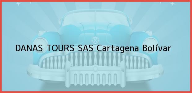 Teléfono, Dirección y otros datos de contacto para DANAS TOURS SAS, Cartagena, Bolívar, Colombia