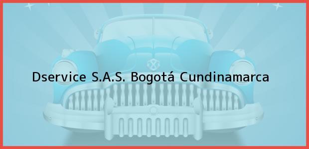 Teléfono, Dirección y otros datos de contacto para Dservice S.A.S., Bogotá, Cundinamarca, Colombia