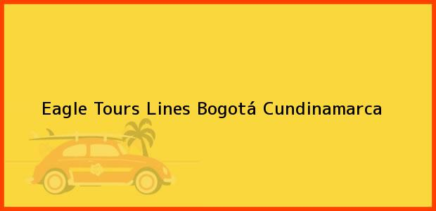 Teléfono, Dirección y otros datos de contacto para Eagle Tours Lines, Bogotá, Cundinamarca, Colombia