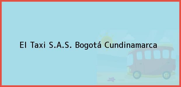 Teléfono, Dirección y otros datos de contacto para El Taxi S.A.S., Bogotá, Cundinamarca, Colombia