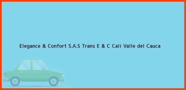 Teléfono, Dirección y otros datos de contacto para Elegance & Confort S.A.S Trans E & C, Cali, Valle del Cauca, Colombia