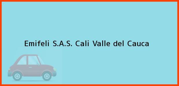 Teléfono, Dirección y otros datos de contacto para Emifeli S.A.S., Cali, Valle del Cauca, Colombia
