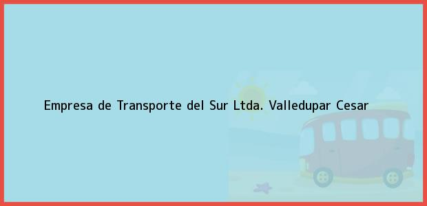 Teléfono, Dirección y otros datos de contacto para EMPRESA DE TRANSPORTE DEL SUR LTDA., Valledupar, Cesar, Colombia