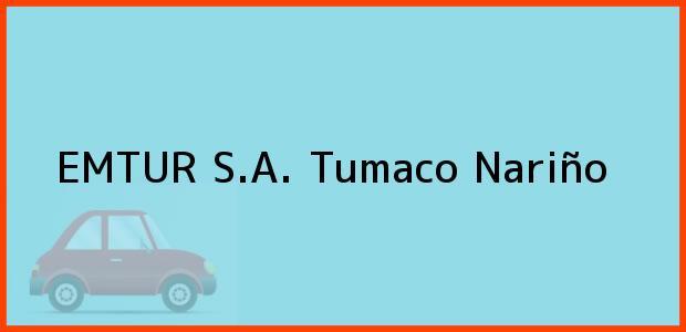 Teléfono, Dirección y otros datos de contacto para EMTUR S.A., Tumaco, Nariño, Colombia