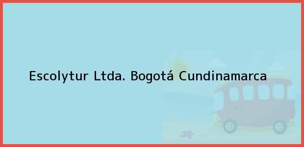 Teléfono, Dirección y otros datos de contacto para Escolytur Ltda., Bogotá, Cundinamarca, Colombia