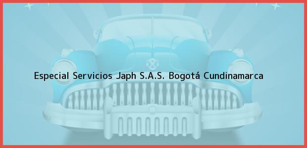 Teléfono, Dirección y otros datos de contacto para Especial Servicios Japh S.A.S., Bogotá, Cundinamarca, Colombia