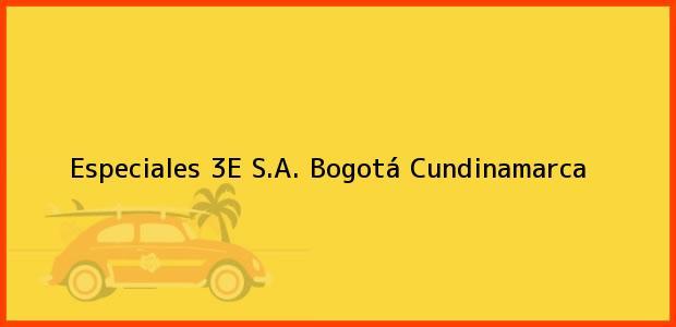 Teléfono, Dirección y otros datos de contacto para Especiales 3E S.A., Bogotá, Cundinamarca, Colombia