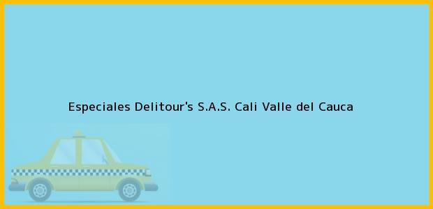 Teléfono, Dirección y otros datos de contacto para Especiales Delitour's S.A.S., Cali, Valle del Cauca, Colombia