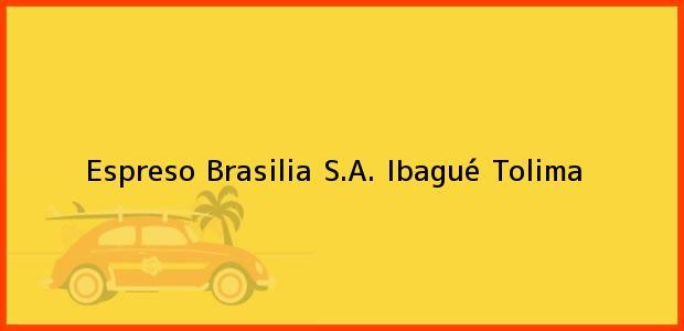Teléfono, Dirección y otros datos de contacto para Espreso Brasilia S.A., Ibagué, Tolima, Colombia