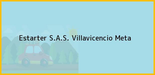 Teléfono, Dirección y otros datos de contacto para Estarter S.A.S., Villavicencio, Meta, Colombia