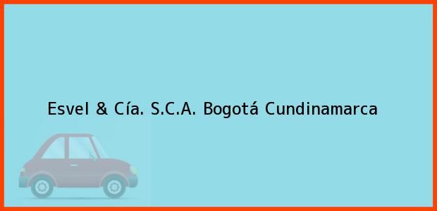 Teléfono, Dirección y otros datos de contacto para Esvel & Cía. S.C.A., Bogotá, Cundinamarca, Colombia