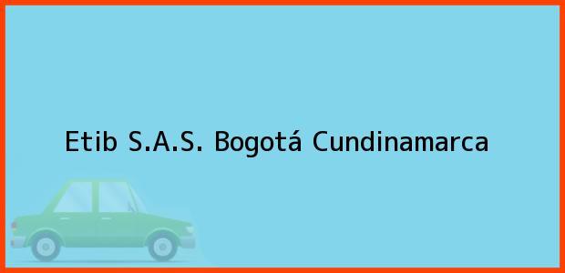 Teléfono, Dirección y otros datos de contacto para Etib S.A.S., Bogotá, Cundinamarca, Colombia