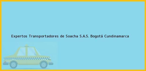 Teléfono, Dirección y otros datos de contacto para Expertos Transportadores de Soacha S.A.S., Bogotá, Cundinamarca, Colombia