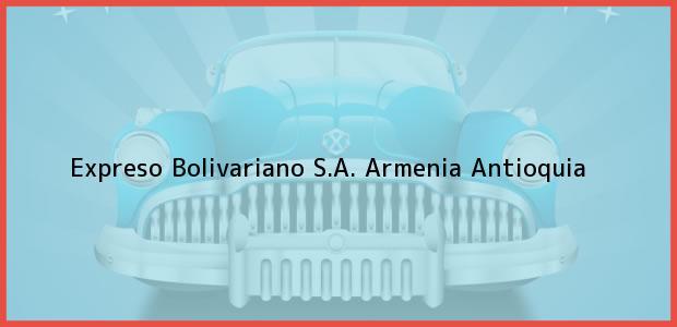Teléfono, Dirección y otros datos de contacto para Expreso Bolivariano S.A., Armenia, Antioquia, Colombia