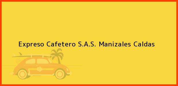 Teléfono, Dirección y otros datos de contacto para Expreso Cafetero S.A.S., Manizales, Caldas, Colombia