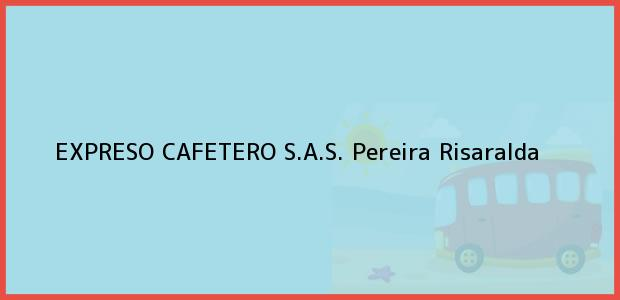 Teléfono, Dirección y otros datos de contacto para EXPRESO CAFETERO S.A.S., Pereira, Risaralda, Colombia