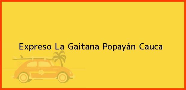 Teléfono, Dirección y otros datos de contacto para Expreso La Gaitana, Popayán, Cauca, Colombia