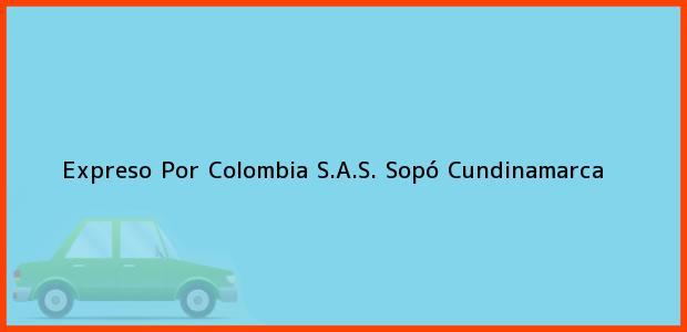 Teléfono, Dirección y otros datos de contacto para Expreso Por Colombia S.A.S., Sopó, Cundinamarca, Colombia
