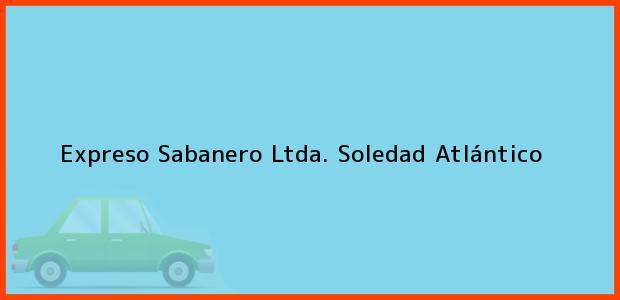 Teléfono, Dirección y otros datos de contacto para Expreso Sabanero Ltda., Soledad, Atlántico, Colombia