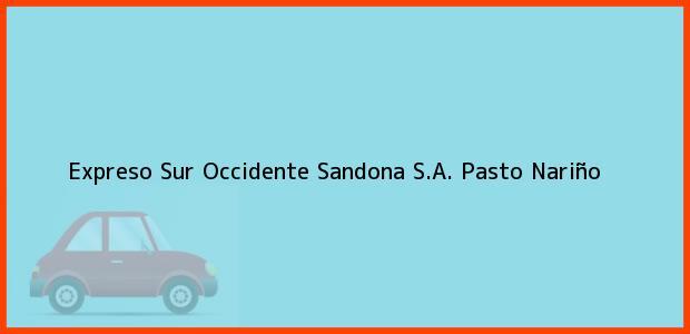 Teléfono, Dirección y otros datos de contacto para Expreso Sur Occidente Sandona S.A., Pasto, Nariño, Colombia