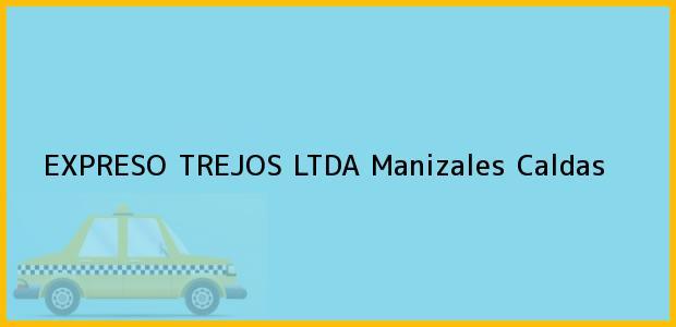 Teléfono, Dirección y otros datos de contacto para EXPRESO TREJOS LTDA, Manizales, Caldas, Colombia