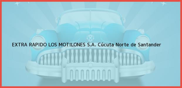 Teléfono, Dirección y otros datos de contacto para EXTRA RAPIDO LOS MOTILONES S.A., Cúcuta, Norte de Santander, Colombia