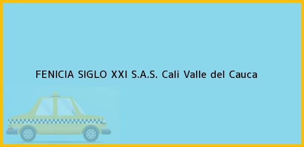 Teléfono, Dirección y otros datos de contacto para FENICIA SIGLO XXI S.A.S., Cali, Valle del Cauca, Colombia