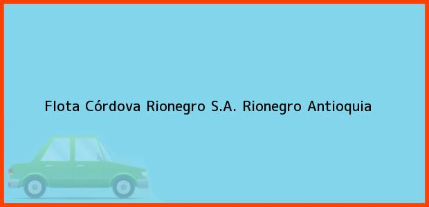 Teléfono, Dirección y otros datos de contacto para Flota Córdova Rionegro S.A., Rionegro, Antioquia, Colombia