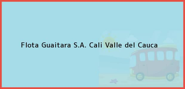 Teléfono, Dirección y otros datos de contacto para Flota Guaitara S.A., Cali, Valle del Cauca, Colombia