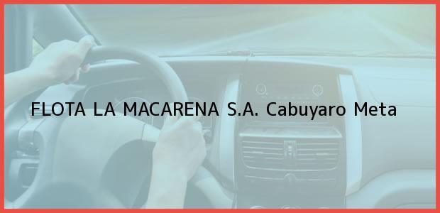 Teléfono, Dirección y otros datos de contacto para FLOTA LA MACARENA S.A., Cabuyaro, Meta, Colombia
