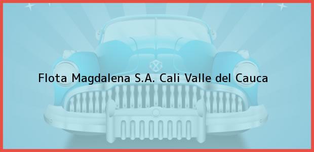 Teléfono, Dirección y otros datos de contacto para Flota Magdalena S.A., Cali, Valle del Cauca, Colombia