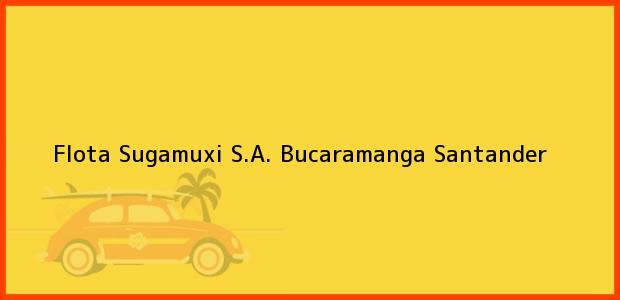 Teléfono, Dirección y otros datos de contacto para Flota Sugamuxi S.A., Bucaramanga, Santander, Colombia