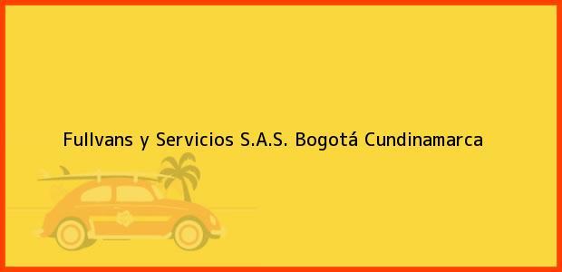 Teléfono, Dirección y otros datos de contacto para Fullvans y Servicios S.A.S., Bogotá, Cundinamarca, Colombia