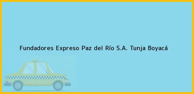 Teléfono, Dirección y otros datos de contacto para Fundadores Expreso Paz del Río S.A., Tunja, Boyacá, Colombia