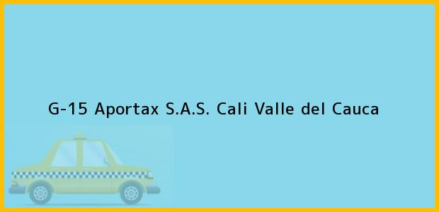 Teléfono, Dirección y otros datos de contacto para G-15 Aportax S.A.S., Cali, Valle del Cauca, Colombia
