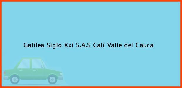 Teléfono, Dirección y otros datos de contacto para Galilea Siglo Xxi S.A.S, Cali, Valle del Cauca, Colombia