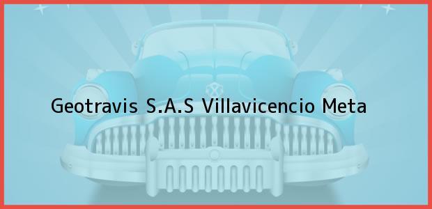 Teléfono, Dirección y otros datos de contacto para Geotravis S.A.S, Villavicencio, Meta, Colombia